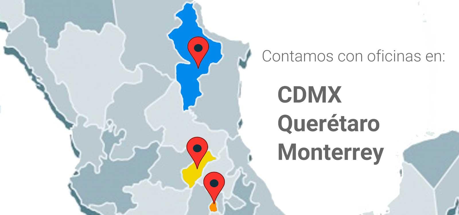 Oficinas en: CDMX, Querétaro y Monterrey